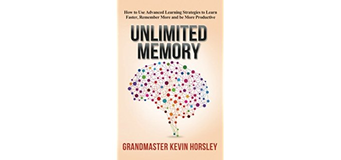 Unlimited Memory:How to Use Advanced Learning Strategies to Learn Faster